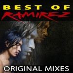 "Never before, the ultimate collection of Ramirez' original best releases and best remixes: ""Best Of Ramirez – Original Mixes"" & ""Best Of Ramirez – The Remixes"""