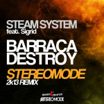 "Single by Steam System Feat. Sigrid ""Barraca Destroy"" (Stereomode 2K13 Remix)"