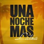 """Compilation """"Una Noche Mas … Latina"""""""