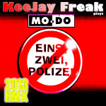 "Single by Keejay Freak plays MO-DO ""Eins Zwei Polizei"""