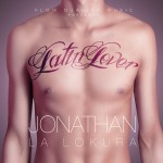 "Single by Jonathan La Lokura ""Latin Lover"""