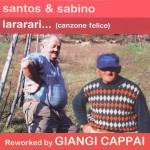 "Single by Santos & Sabino ""Lararari (Canzone Felice)"" – Giangi Cappai Remix"