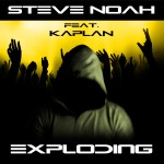 "Single by Steve Noah Feat. Kaplan ""Exploding"""