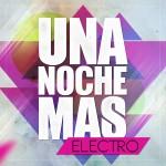 """Compilation """"Una Noche Mas … Electro"""""""