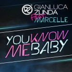"Single by Gianluca Zunda Feat. Marcelle ""U Know Me Baby"""