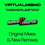 "Remix 2012 & Original Mixes by Virtualmismo ""Mismoplastico"""