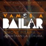 """Single by Simone Pisapia Feat. Jonathan La Lokura """"Vamos A Bailar"""""""
