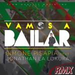 "Single by Simone Pisapia Feat. Jonathan La Lokura ""Vamos A Bailar – The Remixes"""