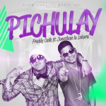 "Single by Freddy Calle Feat. Jonathan La Lokura ""Pichulay"""
