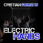 "Single by Cristian Farigu Dj ""Electric Hands"""