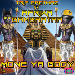 "Single by Trip Brothaz vs. Afrika Bambaataa ""Move Ya Body"""