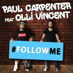 "Single by Paul Carpenter Feat. Olli Vincent ""Follow Me"""
