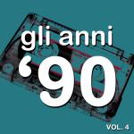 """Compilation """"Gli Anni '90 Vol. 4″"""