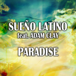 "Single by Sueño Latino Feat. Adam Clay ""Paradise"""