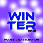 Compilation WINTER 2016 HOUSE – Dj Selection