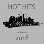 Compilation HOT HITS MIAMI 2016