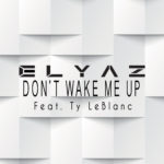 Single by Elyaz – DON'T WAKE ME UP