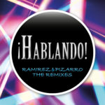 Single by Ramirez & Pizarro – HABLANDO (The Remixes)
