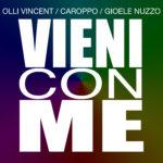 Single by Olli Vincent, Caroppo, Gioele Nuzzo – VIENI CON ME