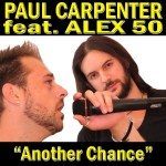 """Single by Paul Carpenter Feat. Alex 50 """"Another Chance"""""""