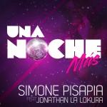 "Single by Simone Pisapia Feat. Jonathan La Lokura ""Una Noche Mas"""