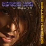 "Single by Depeche Love Feat. Francesca Maria ""So Much Better"""