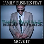 """Single by Family Business Feat. Nico Royale """"Move It"""""""