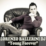 "Single by Lorenzo Ballerini Dj ""Young Forever"""