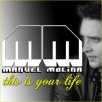 """Single by Manuel Molina """"This Is Your Life"""""""