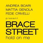 """Single by Brace Street """"Hold On Me"""""""
