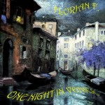 """Single by Florian F """"One Night In Venice"""""""