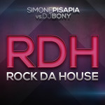 "Single by Simone Pisapia Vs. Dj Bony ""RDH (Rock Da House)"""