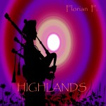 """Single by Florian F """"Highlands"""""""