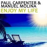 Paul Carpenter & Manuel Molina - Enjoy My Life