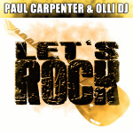"Single by Paul Carpenter & Olli Dj ""Let's Rock"""