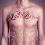 "Single by Jonathan La Lokura ""Latin Lover"""