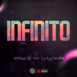 "Single by Spak & Lok Feat. Jonathan La Lokura ""Infinito"""