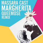 "Single by Massara Cast ""Margherita (Queemose Remix)"""