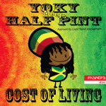 """Single by Yoky Meets Half Pint """"Cost of Living"""""""