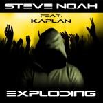 "Single by Steve Noah Feat. Kaplan ""Exploding"""