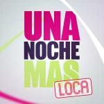 """Compilation """"Una Noche Mas … Loca"""""""