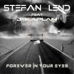 "Single by Stefan Lend Feat. J-Kaplan ""Forever In Your Eyes"""
