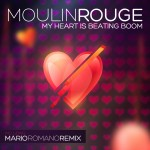 "Single by Moulin Rouge ""My Heart Is Beating Boom"" (Mario Romano Rmx)"