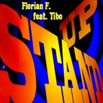 """Single by Florian F Feat. Tibo """"Stand Up"""""""
