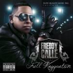 """Single by Freddy Calle """"Full Reggaeton"""""""