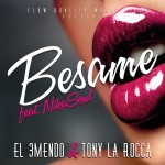 "Single by El 3Mendo Vs. Tony La Rocca Feat. Nikasoul ""Besame"""