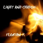 "Single by Florian F ""Light And Shadow"""