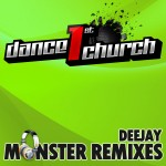"Compilation series titled ""Dance 1st Church – Deejay Monster Remixes"""