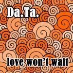 """Single by Da.Ta """"Love Won't Wait"""""""