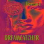 "Single by Florian F ""Dreamcatcher"""